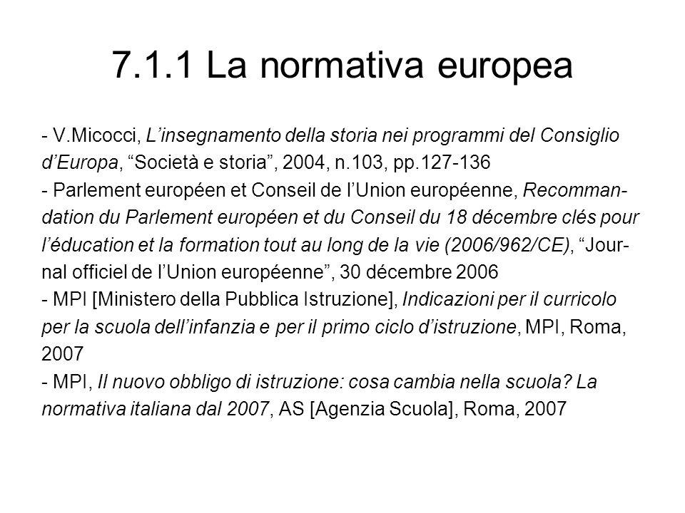 7.1.1 La normativa europea - V.Micocci, L'insegnamento della storia nei programmi del Consiglio.