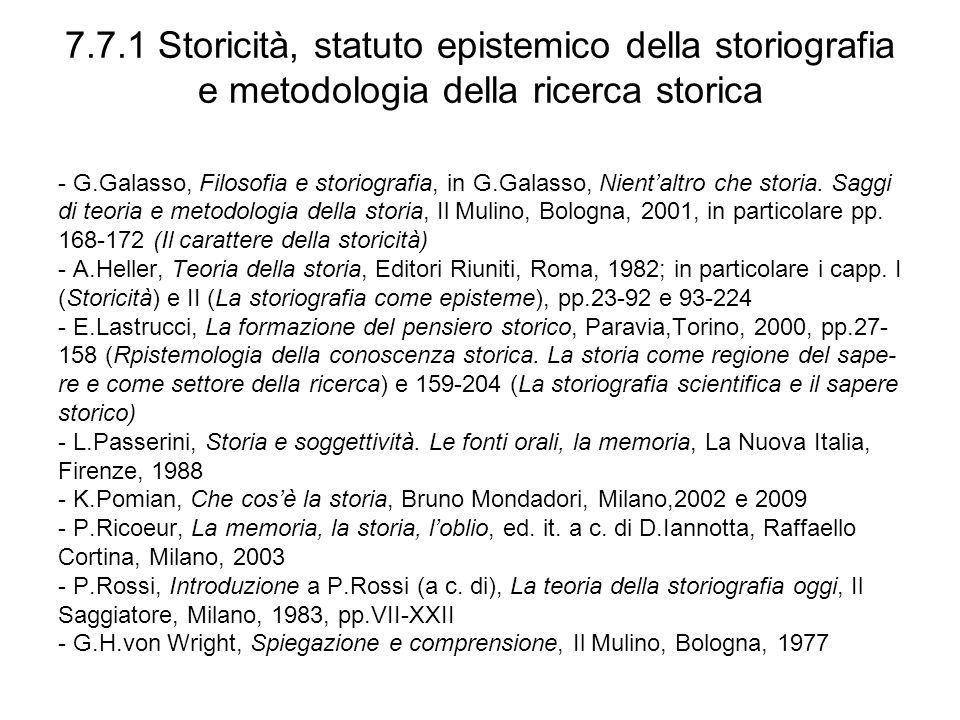 7.7.1 Storicità, statuto epistemico della storiografia e metodologia della ricerca storica