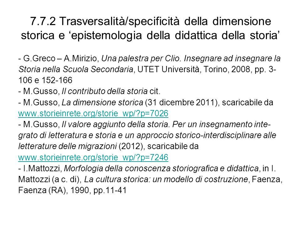 7.7.2 Trasversalità/specificità della dimensione storica e 'epistemologia della didattica della storia'