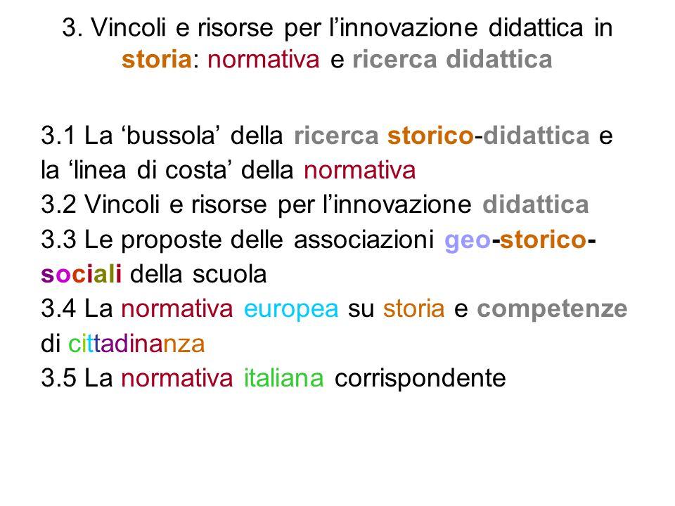 3. Vincoli e risorse per l'innovazione didattica in storia: normativa e ricerca didattica