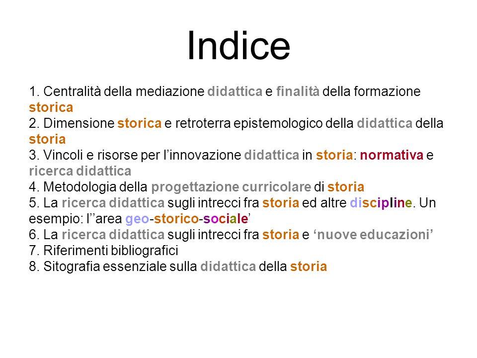 Indice 1. Centralità della mediazione didattica e finalità della formazione. storica.
