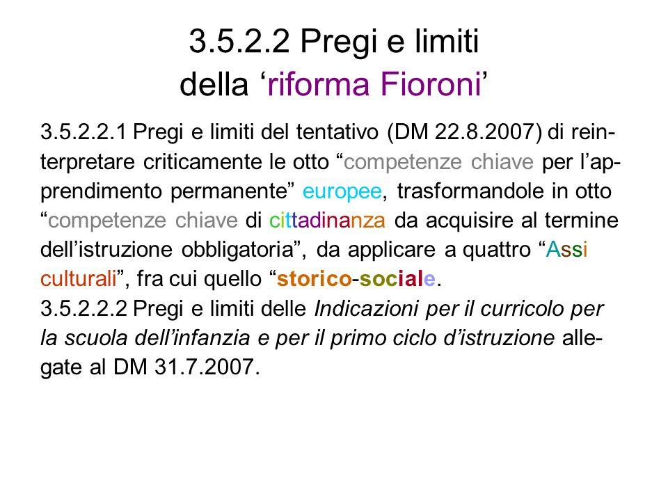 3.5.2.2 Pregi e limiti della 'riforma Fioroni'