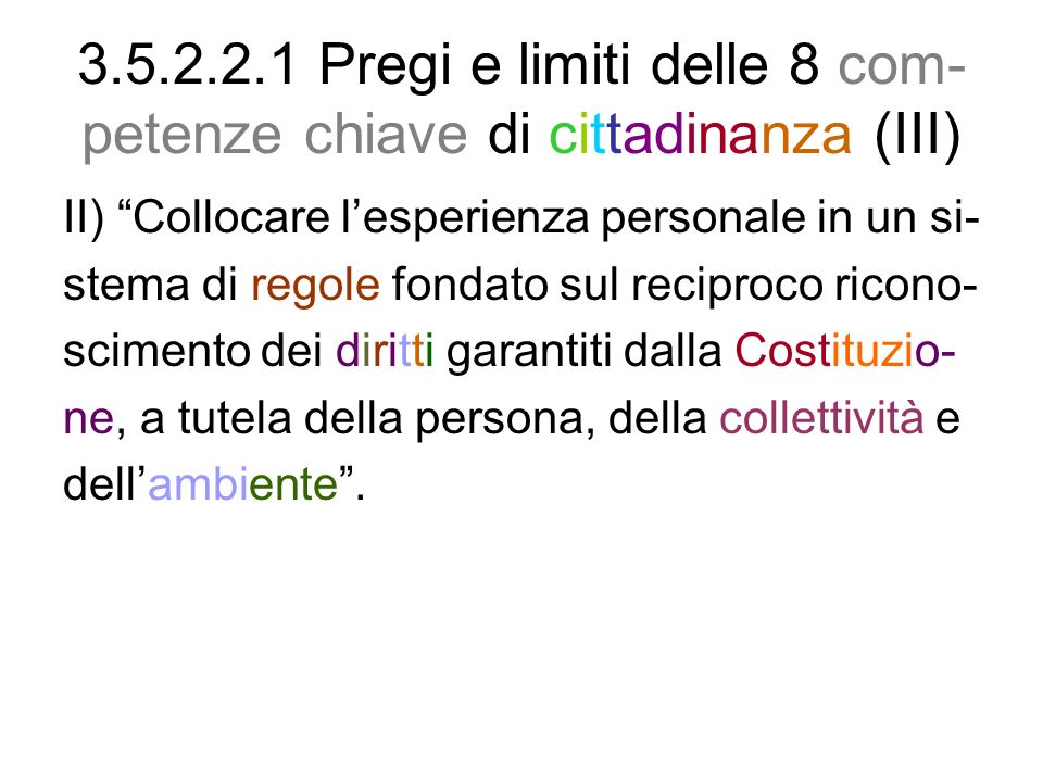 3.5.2.2.1 Pregi e limiti delle 8 com-petenze chiave di cittadinanza (III)