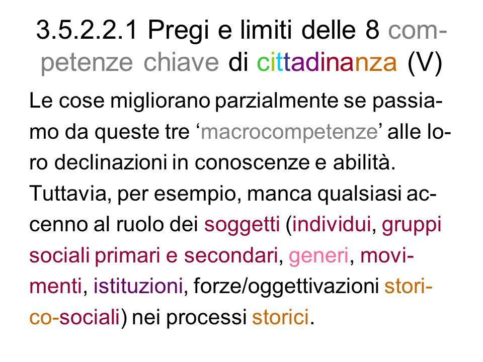 3.5.2.2.1 Pregi e limiti delle 8 com-petenze chiave di cittadinanza (V)