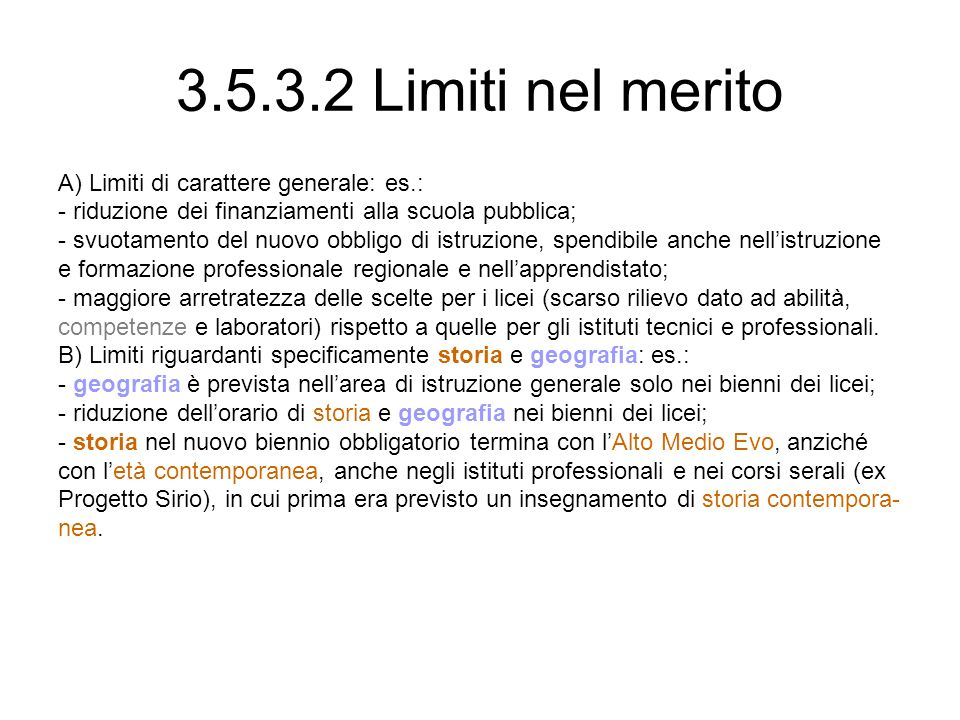 3.5.3.2 Limiti nel merito A) Limiti di carattere generale: es.: