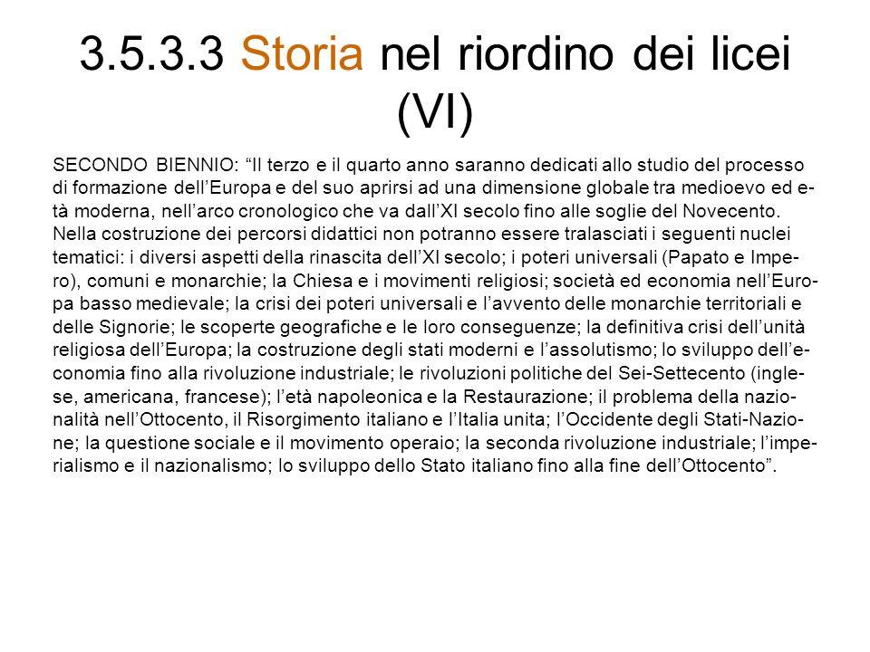 3.5.3.3 Storia nel riordino dei licei (VI)