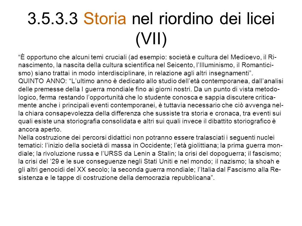 3.5.3.3 Storia nel riordino dei licei (VII)