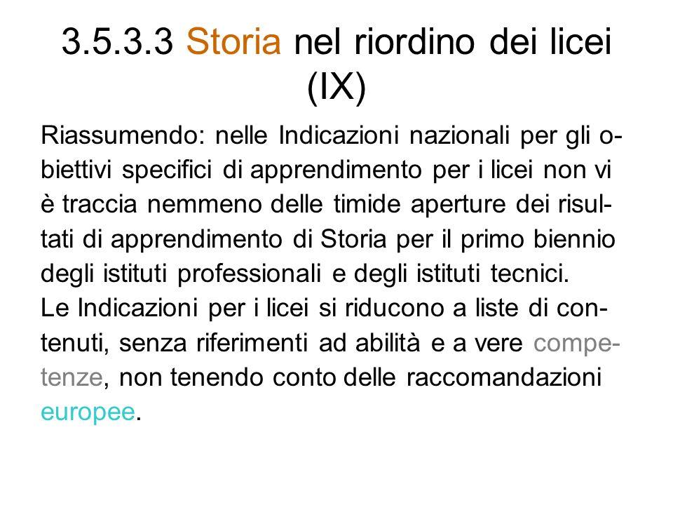 3.5.3.3 Storia nel riordino dei licei (IX)