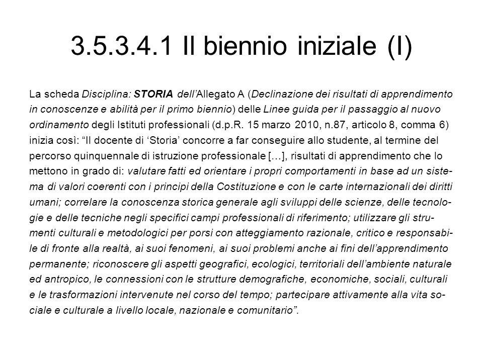 3.5.3.4.1 Il biennio iniziale (I)