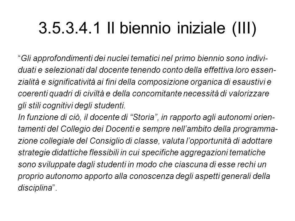 3.5.3.4.1 Il biennio iniziale (III)