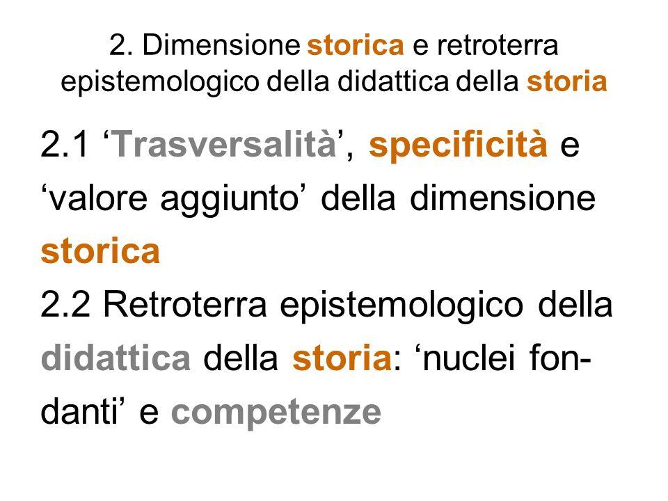 2.1 'Trasversalità', specificità e 'valore aggiunto' della dimensione