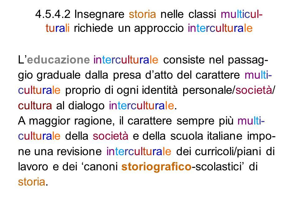 4.5.4.2 Insegnare storia nelle classi multicul- turali richiede un approccio interculturale