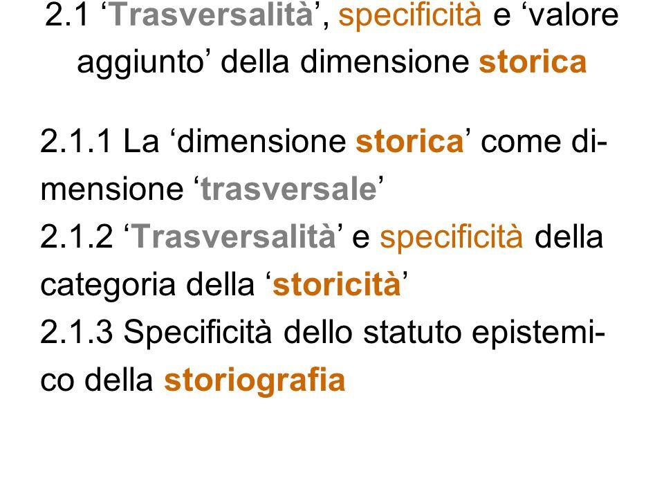 2.1 'Trasversalità', specificità e 'valore aggiunto' della dimensione storica