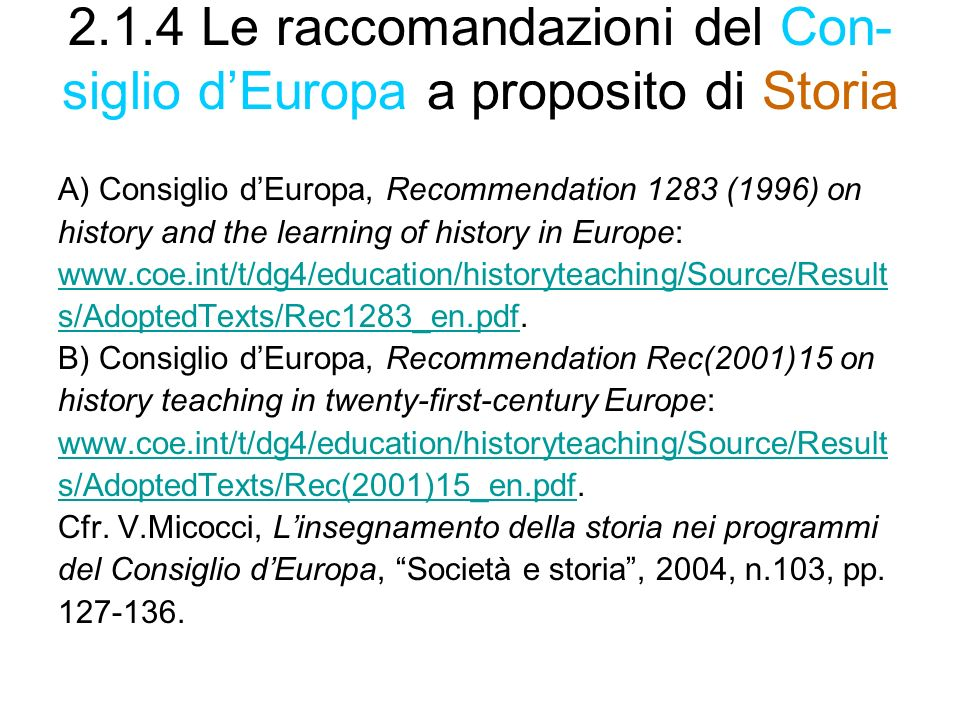 2.1.4 Le raccomandazioni del Con- siglio d'Europa a proposito di Storia