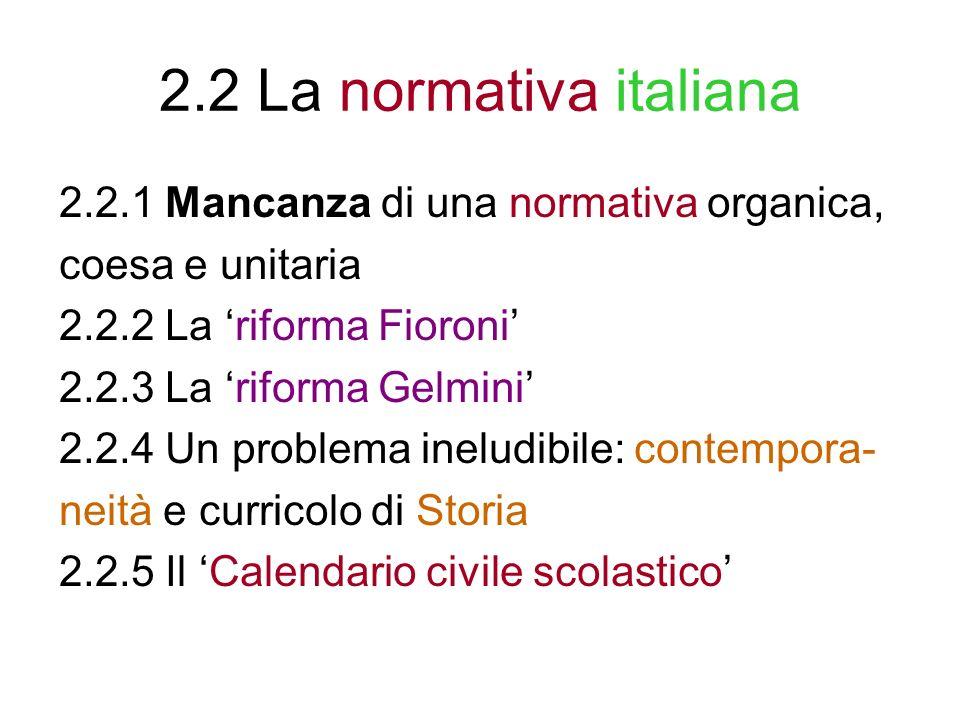 2.2 La normativa italiana 2.2.1 Mancanza di una normativa organica,