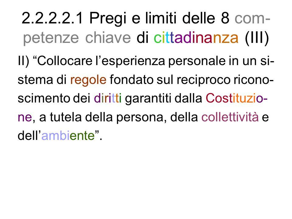 2.2.2.2.1 Pregi e limiti delle 8 com-petenze chiave di cittadinanza (III)