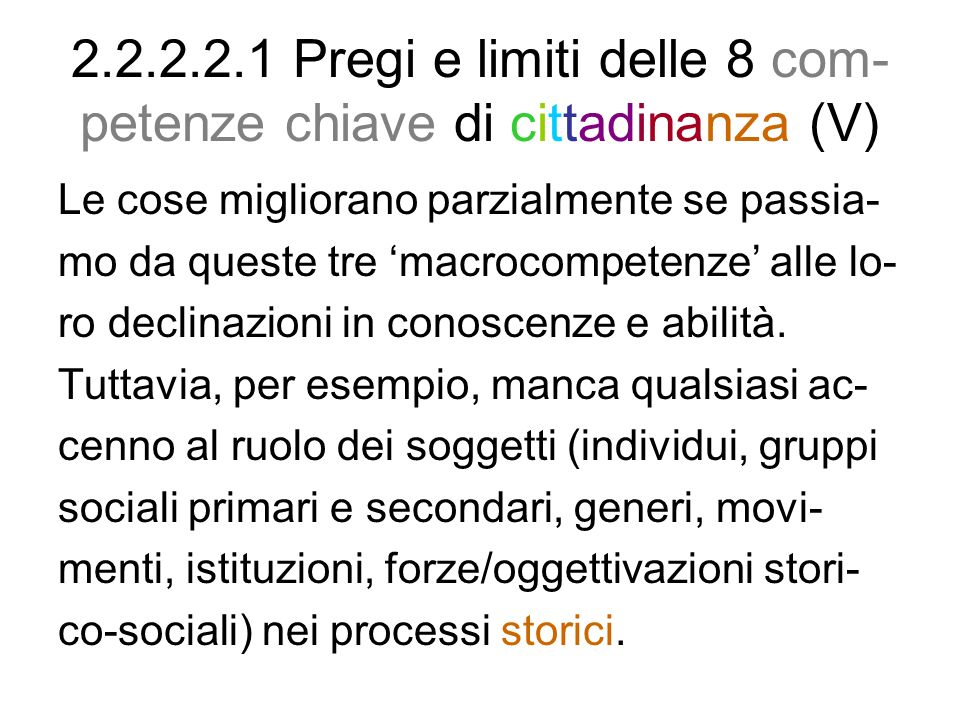 2.2.2.2.1 Pregi e limiti delle 8 com-petenze chiave di cittadinanza (V)