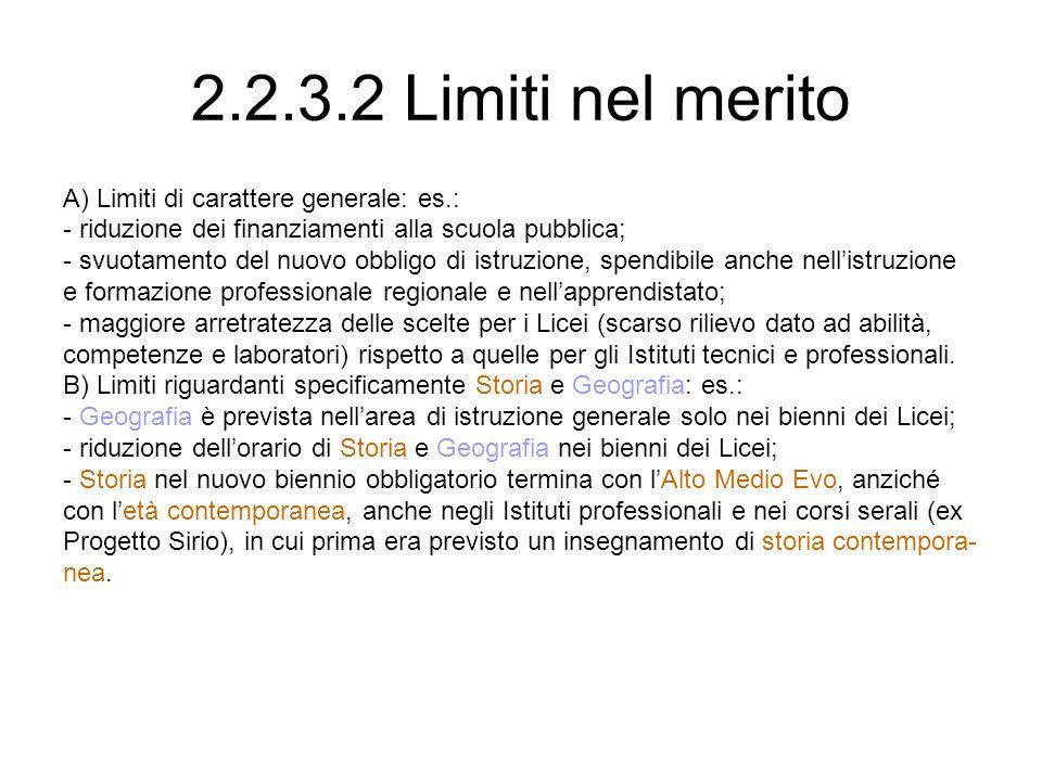 2.2.3.2 Limiti nel merito A) Limiti di carattere generale: es.: