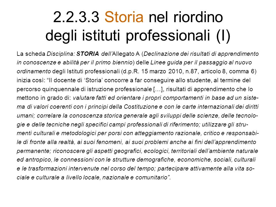 2.2.3.3 Storia nel riordino degli istituti professionali (I)
