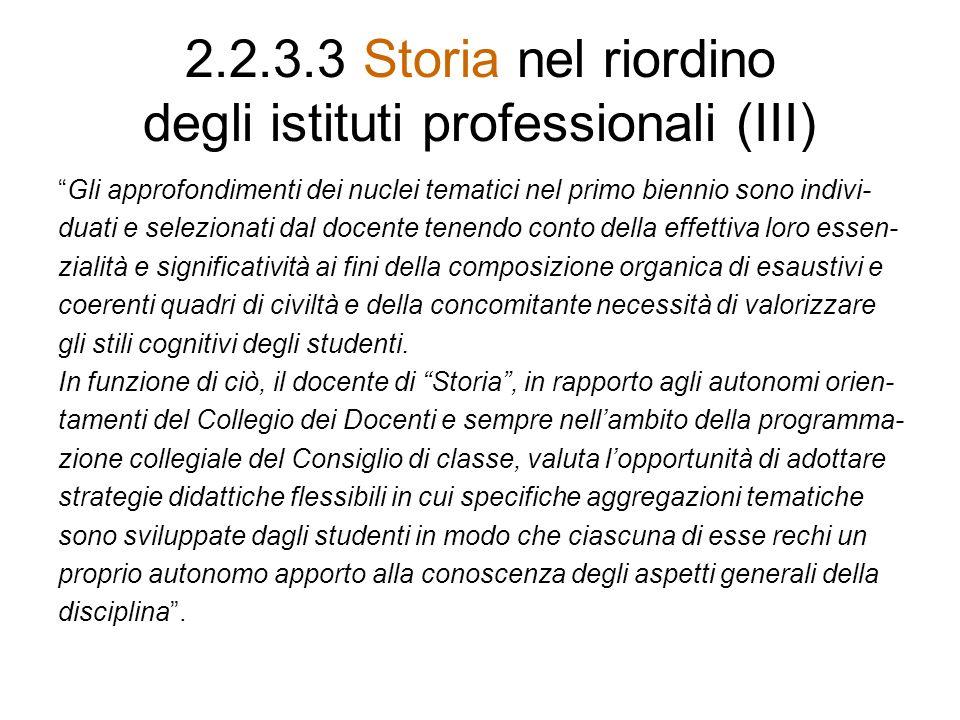2.2.3.3 Storia nel riordino degli istituti professionali (III)