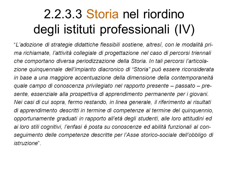 2.2.3.3 Storia nel riordino degli istituti professionali (IV)