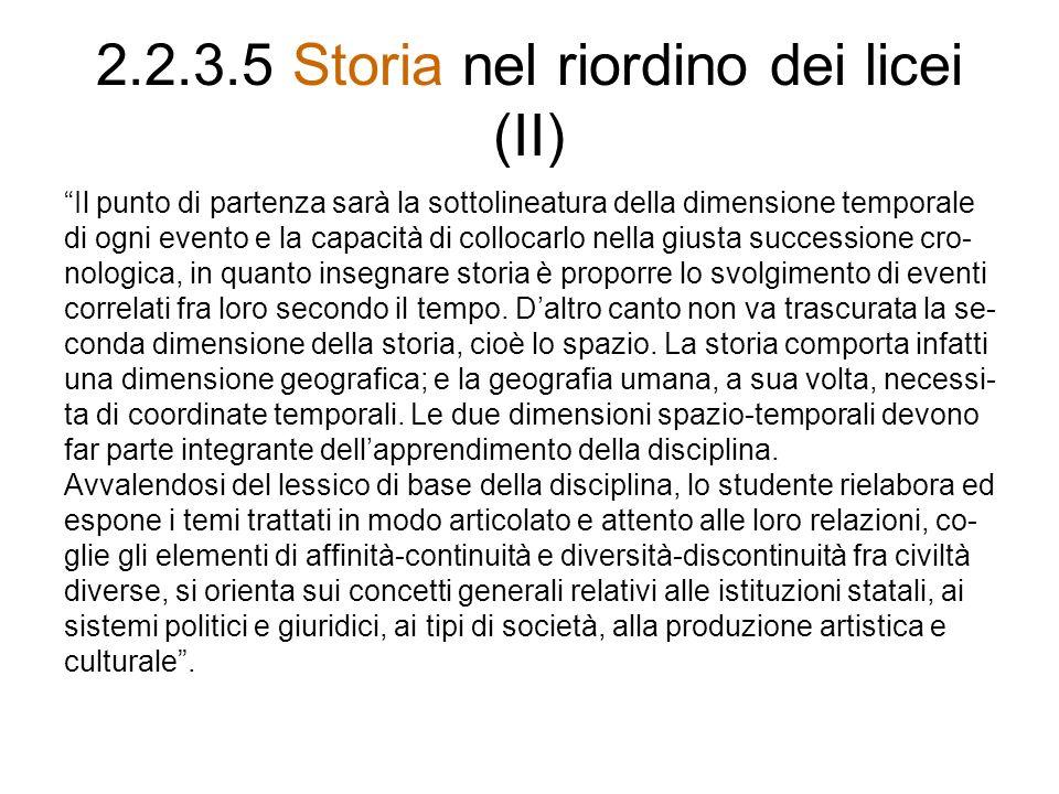 2.2.3.5 Storia nel riordino dei licei (II)