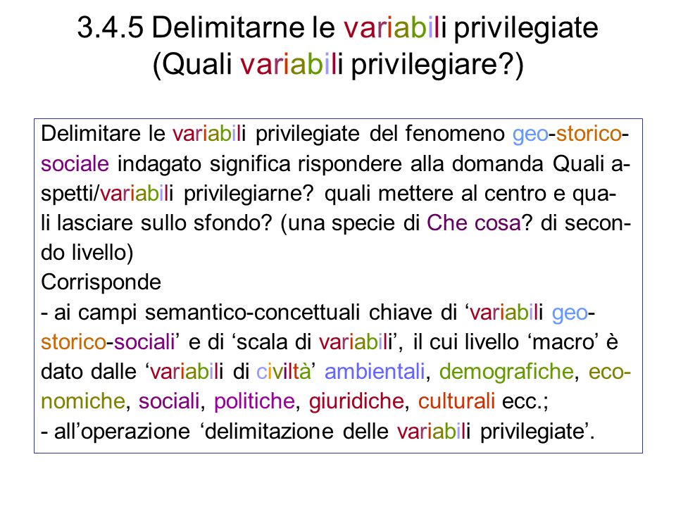 3.4.5 Delimitarne le variabili privilegiate (Quali variabili privilegiare )