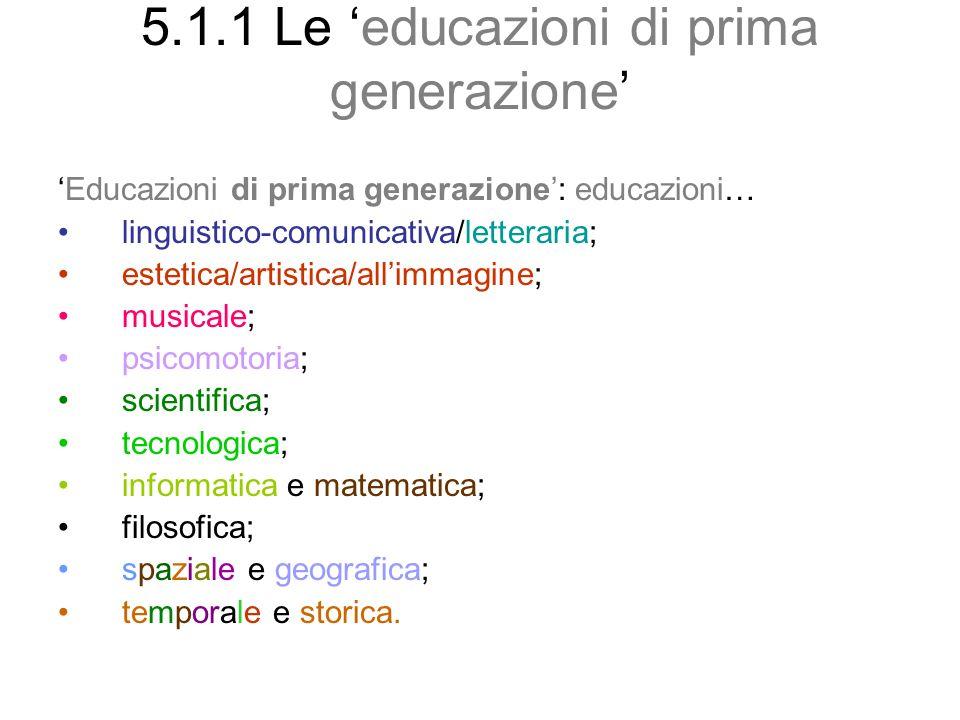 5.1.1 Le 'educazioni di prima generazione'