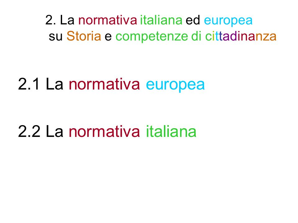 2.1 La normativa europea 2.2 La normativa italiana
