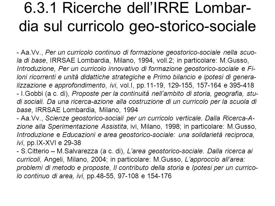 6.3.1 Ricerche dell'IRRE Lombar-dia sul curricolo geo-storico-sociale