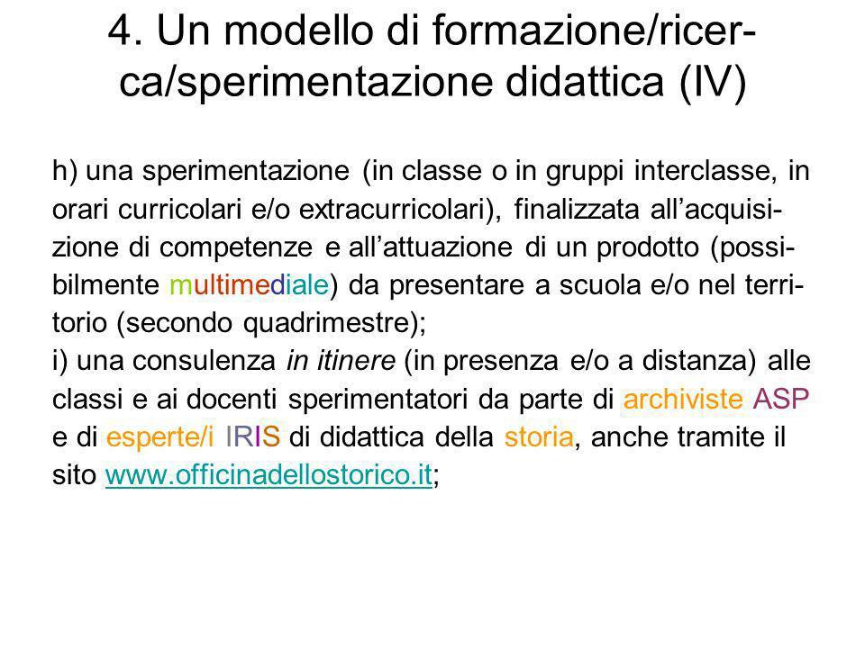 4. Un modello di formazione/ricer-ca/sperimentazione didattica (IV)