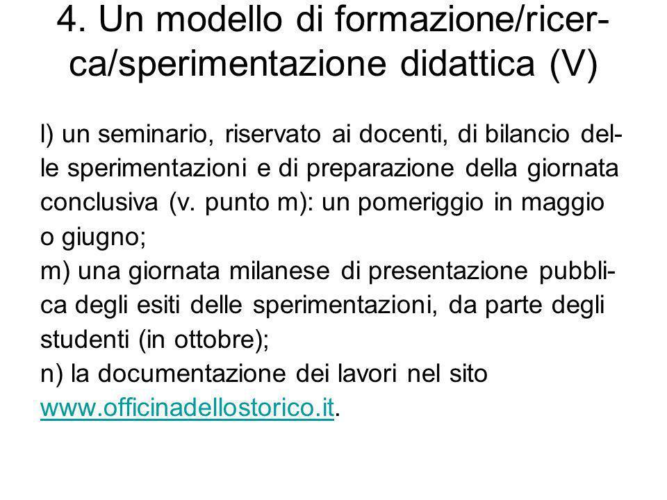 4. Un modello di formazione/ricer-ca/sperimentazione didattica (V)