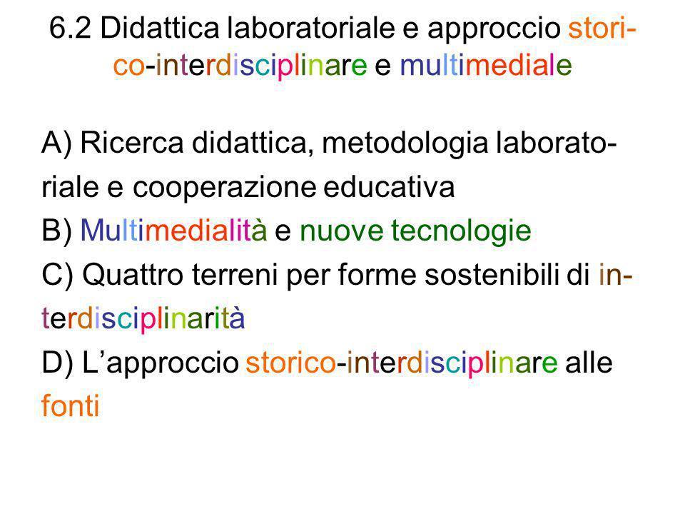 6.2 Didattica laboratoriale e approccio stori- co-interdisciplinare e multimediale