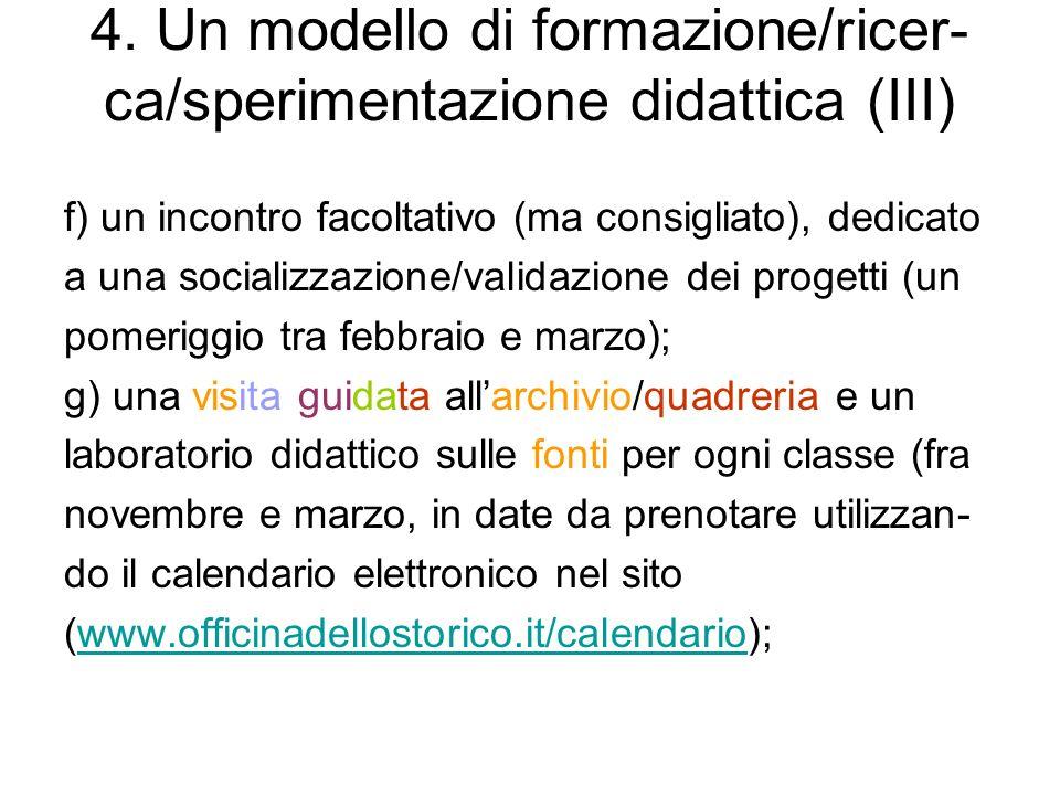 4. Un modello di formazione/ricer-ca/sperimentazione didattica (III)