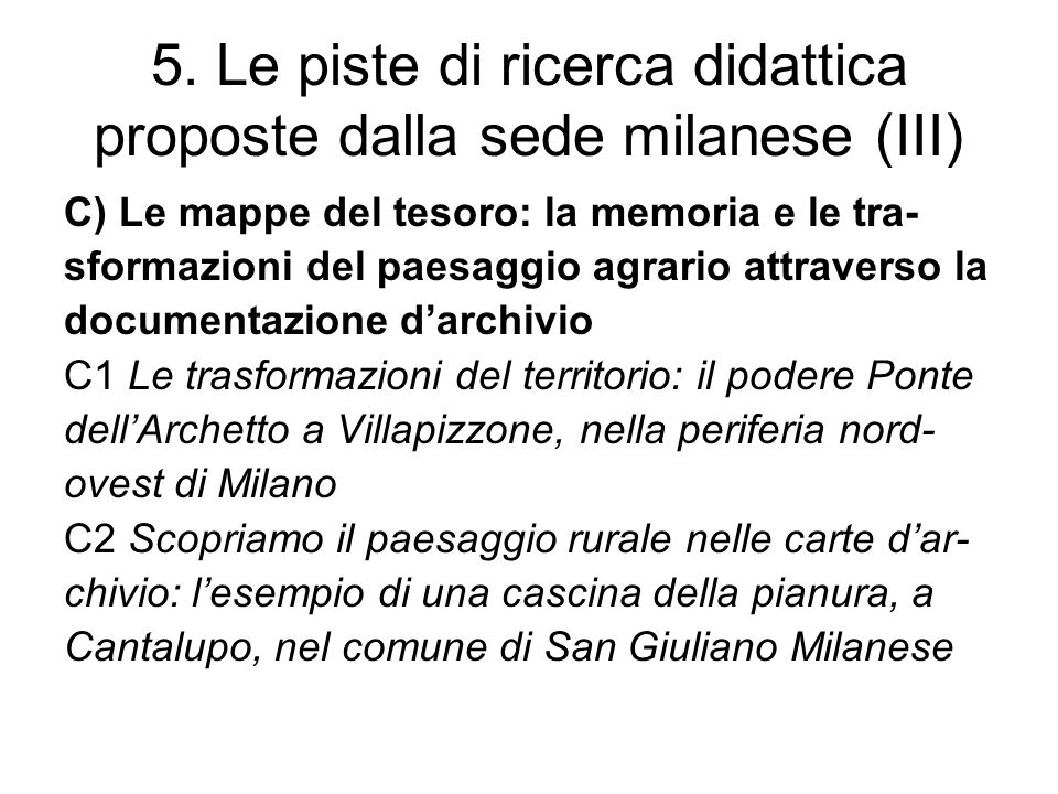 5. Le piste di ricerca didattica proposte dalla sede milanese (III)