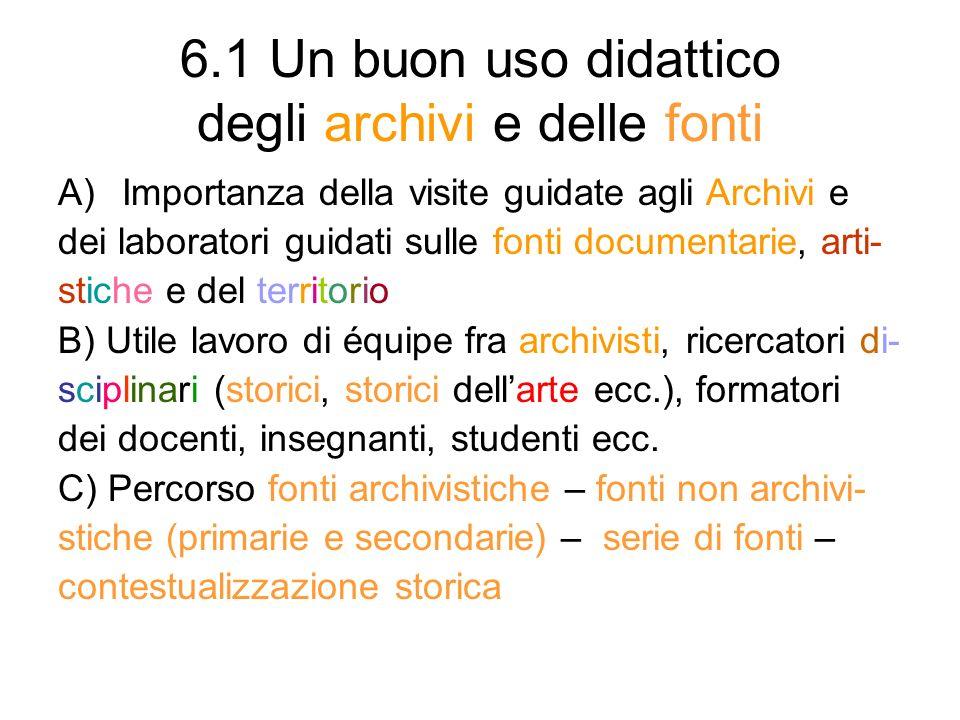 6.1 Un buon uso didattico degli archivi e delle fonti