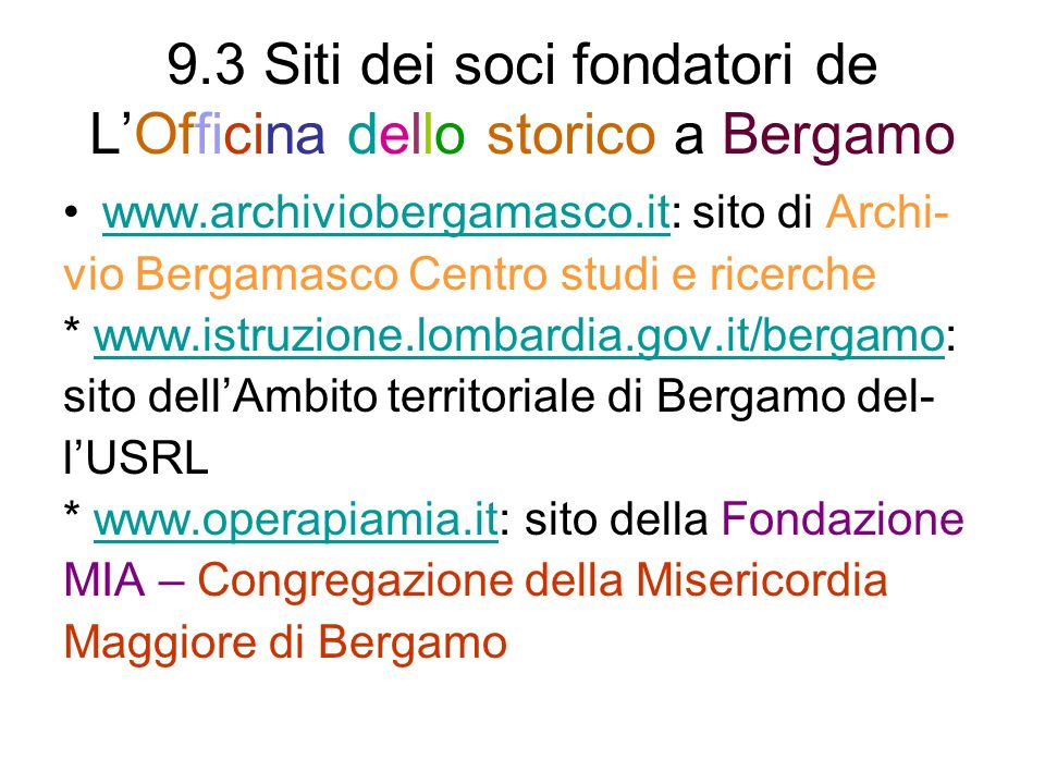 9.3 Siti dei soci fondatori de L'Officina dello storico a Bergamo