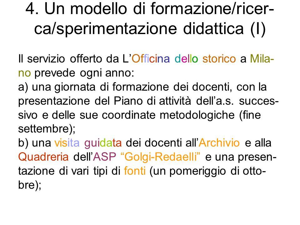 4. Un modello di formazione/ricer-ca/sperimentazione didattica (I)