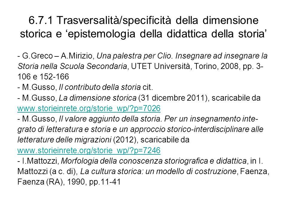 6.7.1 Trasversalità/specificità della dimensione storica e 'epistemologia della didattica della storia'