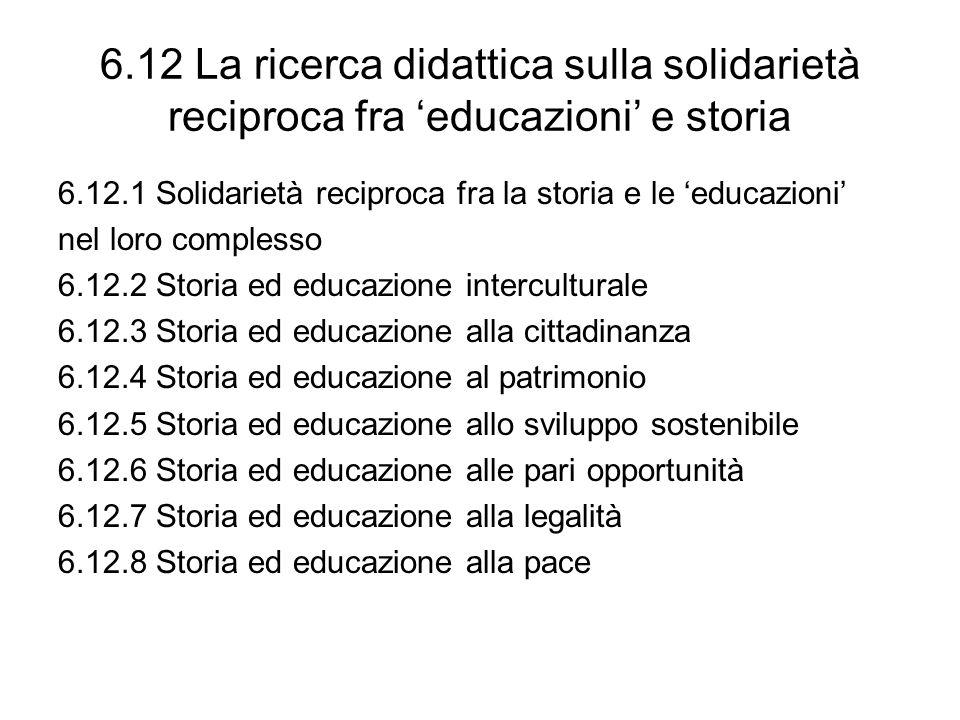 6.12 La ricerca didattica sulla solidarietà reciproca fra 'educazioni' e storia