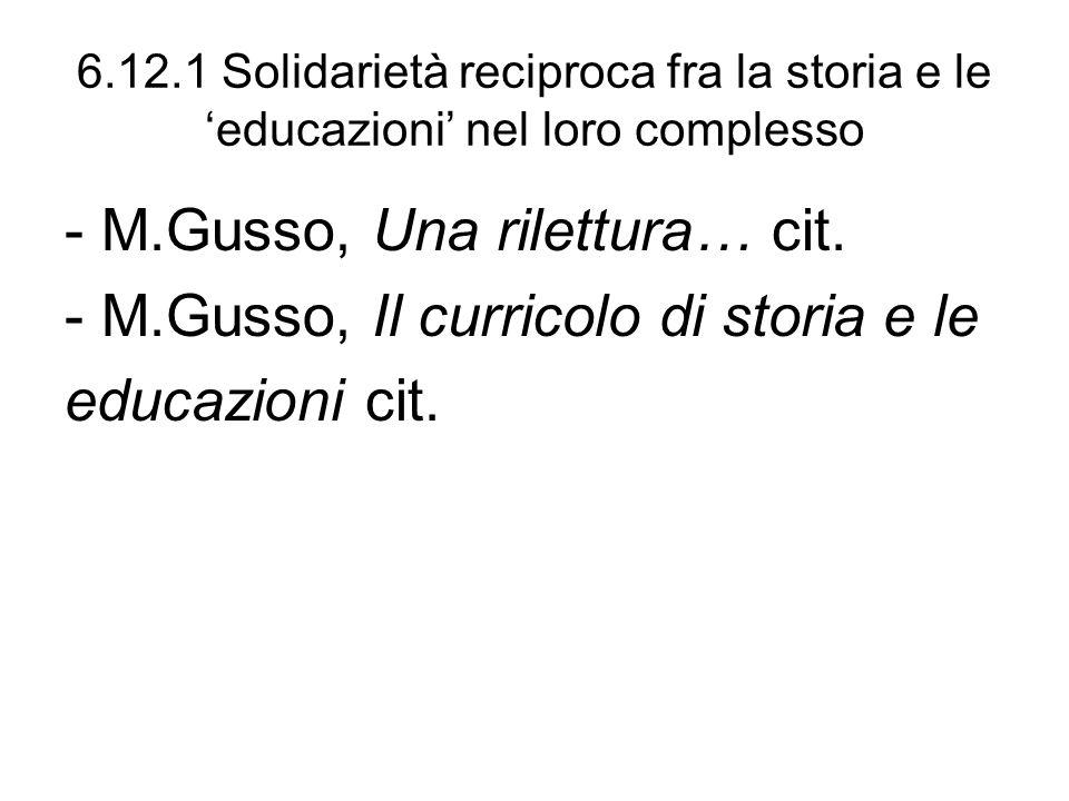- M.Gusso, Una rilettura… cit. - M.Gusso, Il curricolo di storia e le
