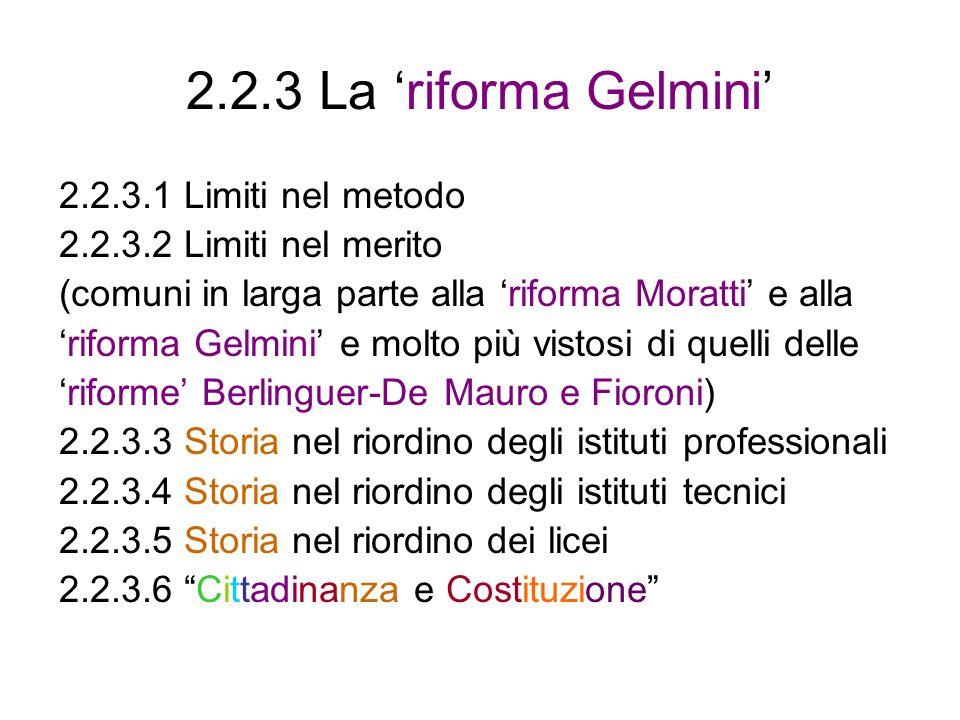 2.2.3 La 'riforma Gelmini' 2.2.3.1 Limiti nel metodo