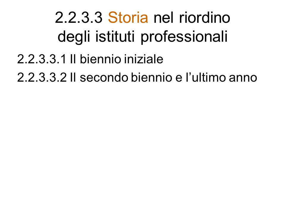 2.2.3.3 Storia nel riordino degli istituti professionali