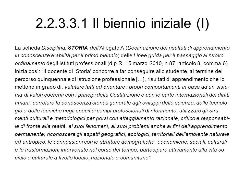 2.2.3.3.1 Il biennio iniziale (I)