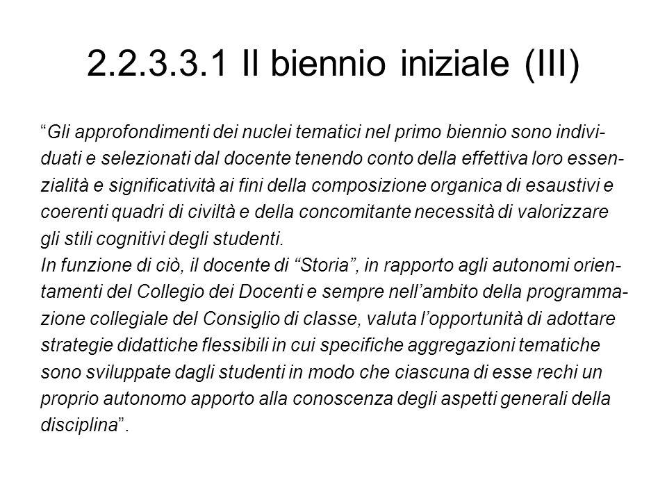 2.2.3.3.1 Il biennio iniziale (III)