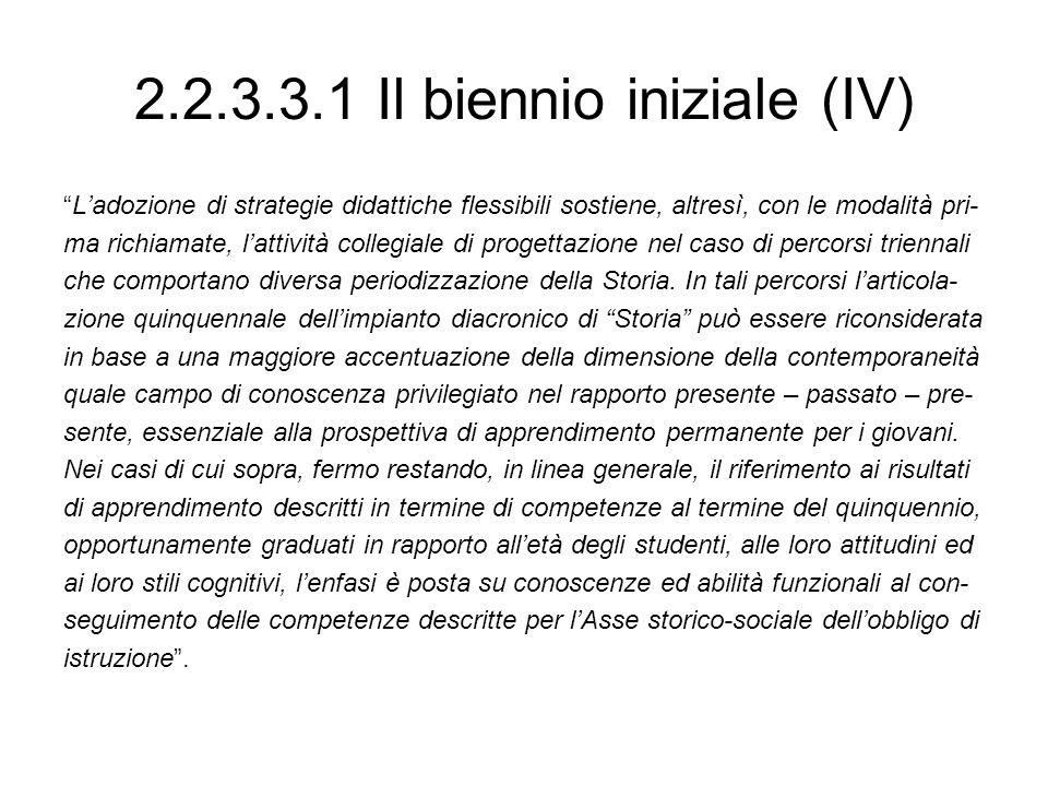 2.2.3.3.1 Il biennio iniziale (IV)