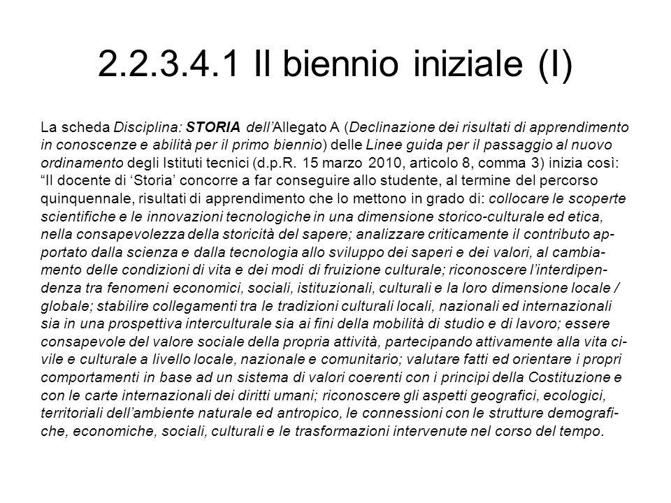 2.2.3.4.1 Il biennio iniziale (I)