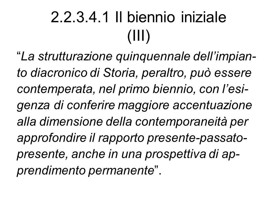 2.2.3.4.1 Il biennio iniziale (III)