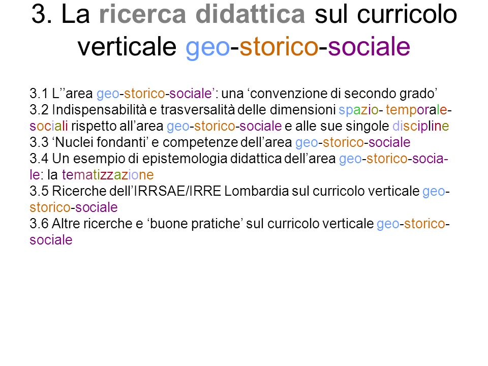 3. La ricerca didattica sul curricolo verticale geo-storico-sociale