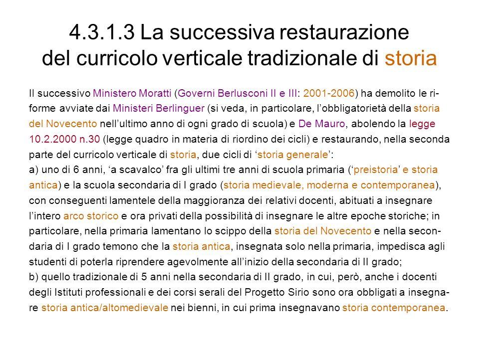 4.3.1.3 La successiva restaurazione del curricolo verticale tradizionale di storia